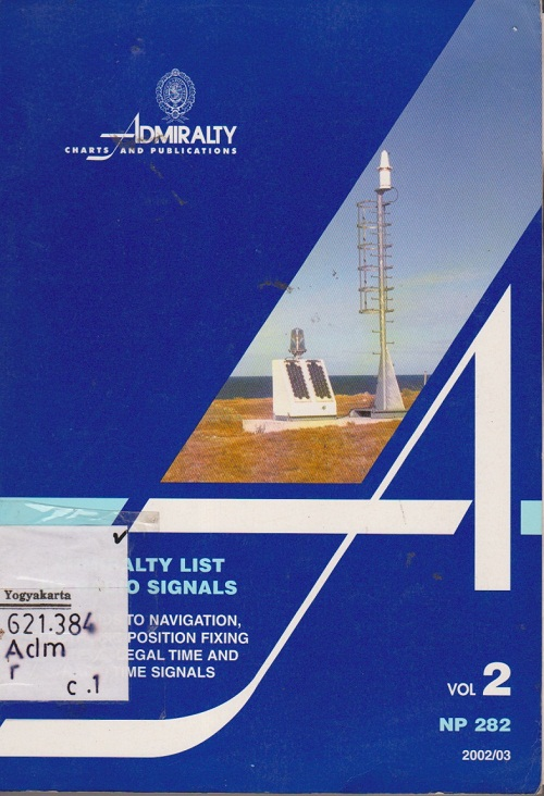 Admiralty List of Radio Signals Volume 2 Radio Aids To Navigation Electronic Position Fixing Systems Legal Time and Radio Time Signals Vol. 2 NP 282