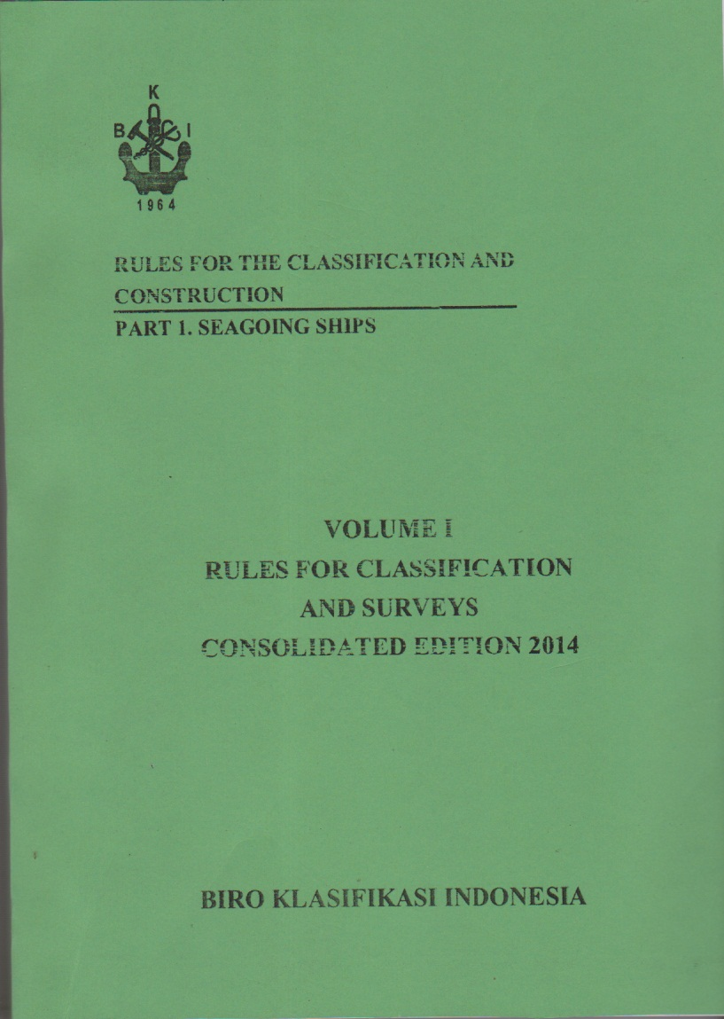 Rules For The Classification and Construction Part 1.Seagoing Ships Volume 1 Rules For Classification and Surveys Consolidated Edition 2014