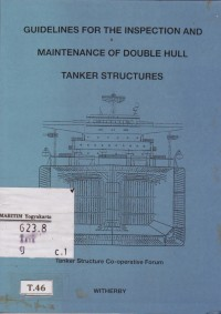 Image of Guidelines for the inspection and maintenance of double hull tanker structures
