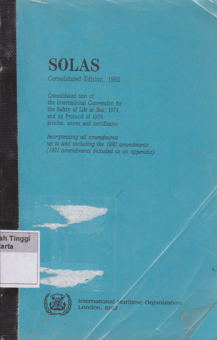 Solas Consolidated edition,1992 consolidated text of the international convention for the safety of life at sea,1974.and its protocol of 1978:articles,annex and certificates Incorporating all amendments ( 1991 amendments included as an appendix )
