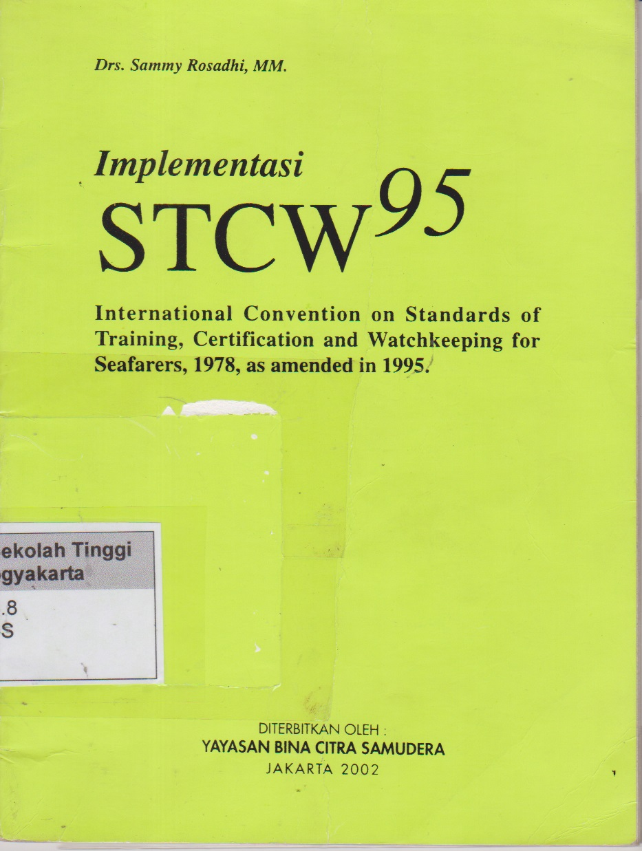 Implementasi STCW 95 International Convention on standars of training, certification and watchkeeping for seafarers,1978,as amended in 1995
