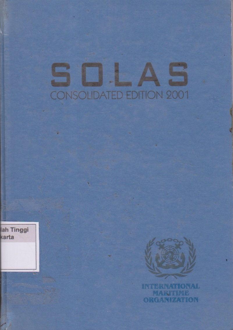 SOLAS Consolidated Edition, 2001 : Consolidated text of the International Convention for the Safety of Life at Sea, 1974, and its Protocol of 1988: articles, annexes and certificates, Incorporating all amendments in effect from 1 January 2001