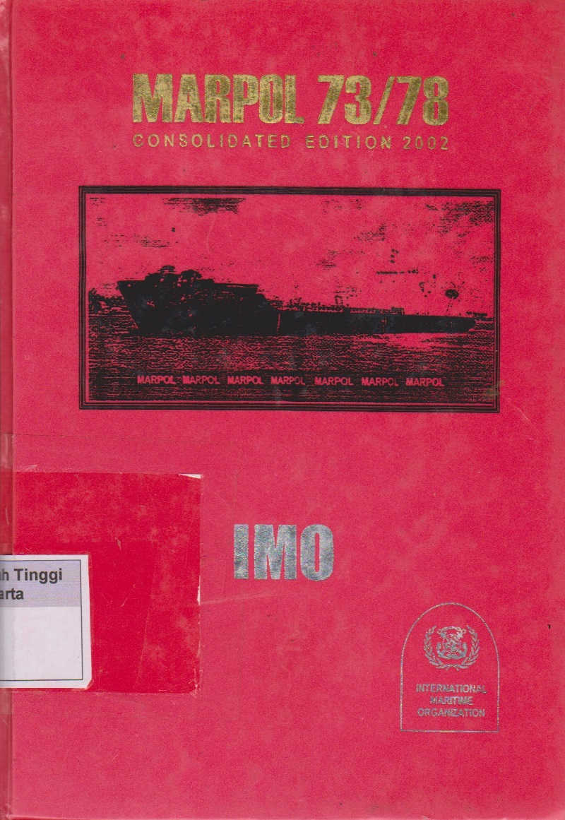 Marpol 73/78 Consolidated Edition,2002 Articles, Protocols, Annexes, Unified Interpretations of the international convention for the prevention of Pollution from ships, 1973,as modifiedby the protocol of 1978 relating thereto