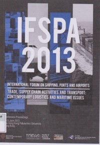 Image of IFSPA 2013 : International forum on shipping, ports and airports Trade Supply chain activities and transports: Contemporary logistics and Maritime Issues