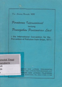 Image of Peraturan Internasional tentang Pencegahan Pencemaran Laut (the International Convention for the Prevention of Pollution from Ships, 1973)